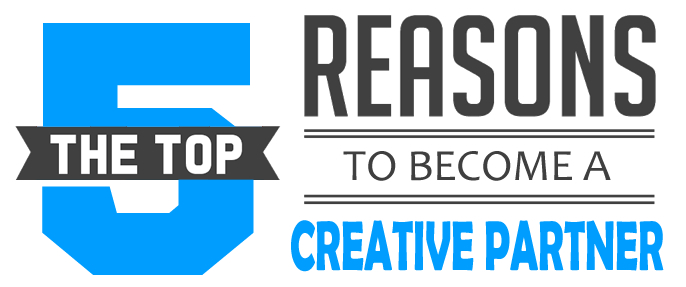 Top 5 reasons to become a creative partner